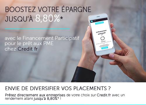 Boostez votre épargne jusqu'à 8,80%* avec le Financement Participatif  pour le prêt aux PME chez Credit.fr